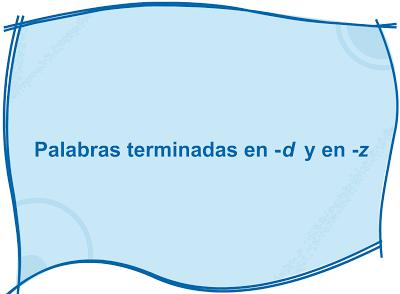 PALABRAS_TERMINADAS_EN_-D_Y_EN_-Z_001